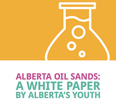 Alberta Oil Sands: A White Paper by Alberta's Youth